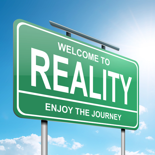 reality 4 one that has a real and independent existence  you'll need to cope with a whole new set of realities once you've become a parent.